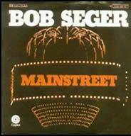 Mainstreet single by Bob Seger