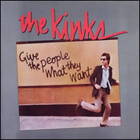 Give the People What They Want by The Kinks
