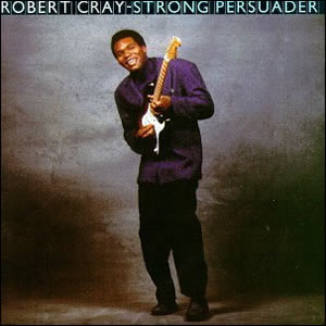 Strong Persuader by Robert Cray