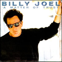 A Matter of Trust Single by Billy Joel