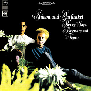 Parsley Sage Rosemary Thyme by Simon & Garfunkel